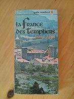 La France Des Templiers - Laurent Dailliez - Histoire