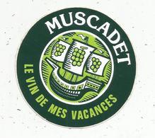 Autocollant , Vin , MUSCADET ,le Vin Des Vacances - Aufkleber