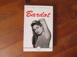 Livre Brigitte Bardot       Par Jeffrey Robinson      Succès Du Livre - Livres, BD, Revues