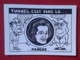 POSTAL POST CARD CARTE POSTALE MAGGIE MARGARET TATCHER POLITIC POLITICAL SATIRE TUNNEL MANCHE TUNEL CANAL DE LA MANCHA - Sátiras