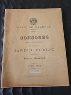 VILLE DE VALENCE ( Drome ) CONCOURS POUR L'AMENAGEMENT DU JARDIN PUBLIC PARC JOUVET 1902 - Historische Documenten