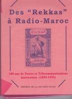 Livre Des Rekkas à Radio Maroc 100 Ans  De Postes Et Telecommunications Marocaines 1855 1955 170 Pages - Morocco (1891-1956)