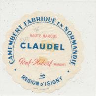 T  789 -/ ETIQUETTE DE FROMAGE - CAMEMBERT  CLAUDEL  PONT HEBERT (MANCHE) - Cheese