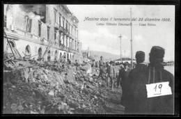 MESSINA DOPO IL  TERREMOTO DEL 1908 - CORSO VITTORIO EMANUELE CON MILITARI (19) - Catastrofi