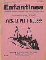 Enfantines N°21 Yves, Le Petit Mousse Ecole Des Etoupières - Le Havre - Livres, BD, Revues