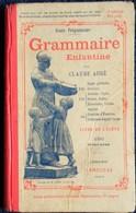 Claude Augé - Grammaire Enfantine - Cours Préparatoire - Librairie Larousse - ( 1928 ) . - Livres, BD, Revues