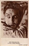 CINÉMA : IVAN MOSJOUKINE Dans MICHEL STROGOFF - CARTE VRAIE PHOTO : MONOPOL LUX FILM - ROUMANIE ( 1926 ) - RRR ! (aa668) - Actors