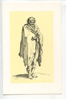 Jacques Callot 1592/1635 Dessinateur Graveur : Les Gueux - Mendiant Nu-tête Et Pieds-nus (cp Vierge) - Illustratoren & Fotografen