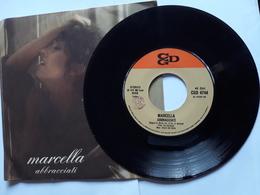Marcella  -  Abbracciati -.  CGD;    Anno 1976.  Perfetto - Disco, Pop