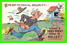 HUMOUR - COMICS - I'VE GOT MY SOCIAL SECURITY... WHAY I NEED RIGHT NOW IS RELIEF ! - - Humour