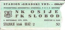 Sport Ticket UL000504 - Football (Soccer / Calcio) Osijek Vs Sloboda Tuzla: 1979-09-09 - Tickets D'entrée