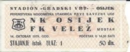 Sport Ticket UL000505 - Football (Soccer / Calcio) Osijek Vs Velez Mostar: 1979-10-14 - Tickets D'entrée
