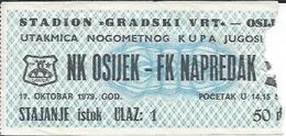 Sport Ticket UL000506 - Football (Soccer / Calcio) Osijek Vs Napredak Krusevac: 1979-10-17 - Tickets D'entrée