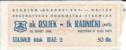 Sport Ticket UL000507 - Football (Soccer / Calcio) Osijek Vs Radnicki Nis: 1980-03-12 - Tickets D'entrée