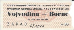 Sport Ticket UL000508 - Football (Soccer / Calcio) Vojvodina Novi Sad Vs Borac Banjaluka: 1980-06-22 - Tickets D'entrée