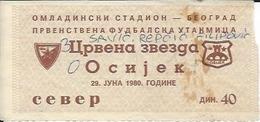 Sport Ticket UL000509 - Football (Soccer / Calcio) Crvena Zvezda (Red Star Belgrade) Vs Osijek: 1980-06-29 - Tickets D'entrée