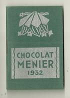 CALENDRIER CHOCOLAT MENIER 1932 PETIT FORMAT PUBLICITE - Calendriers