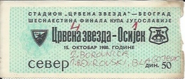 Sport Ticket UL000510 - Football (Soccer / Calcio) Crvena Zvezda (Red Star Belgrade) Vs Osijek: 1980-10-15 - Tickets D'entrée