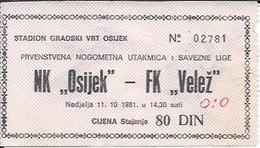 Sport Ticket UL000511 - Football (Soccer / Calcio) Osijek Vs Velez Mostar: 1981-10-11 - Tickets D'entrée