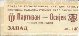 Sport Ticket UL000512 - Football (Soccer / Calcio) Partizan Belgrade Vs Osijek: 1982-03-11 - Tickets D'entrée