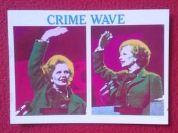 POSTAL POST CARD CARTE POSTALE MAGGIE MARGARET TATCHER POLITIC POLITICAL SATIRE SÁTIRA CRIME WAVE UNITED KINGDOM CRIMEN - Sátiras