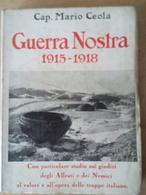 GUERRA NOSTRA 1915-1918 - MARIO CEOLA - Guerra 1914-18