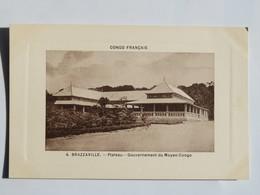 C.P.A.  : CONGO Français: BRAZZAVILLE : Plateau Gouvernement Du Moyen Congo - Brazzaville