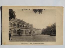 C.P.A.  : CONGO : BRAZZAVILLE : Palais Du Gouverneur Général, En 1929 - Brazzaville