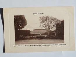 C.P.A.  : CONGO : BRAZZAVILLE : Quartier Militaire Du Tchad, Résidence Du Commandant Des Troupes - Brazzaville