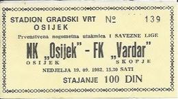 Sport Ticket UL000514 - Football (Soccer / Calcio) Osijek Vs Vardar Skopje: 1982-09-19 - Tickets D'entrée