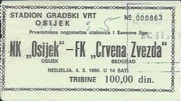 Sport Ticket UL000521 - Football (Soccer / Calcio) Osijek Vs Crvena Zvezda (Red Star Belgrade): 1990-03-04 - Tickets D'entrée