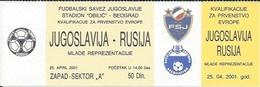 Sport Ticket UL000527 - Football (Soccer / Calcio) Yugoslavia Vs Russia: 2001-04-25 - Tickets D'entrée