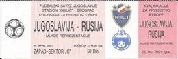 Sport Ticket UL000528 - Football (Soccer / Calcio) Yugoslavia Vs Russia: 2001-04-25 - Tickets D'entrée