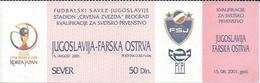 Sport Ticket UL000531 - Football (Soccer / Calcio) Yugoslavia Vs Faroe Islands: 2001-08-15 - Tickets D'entrée