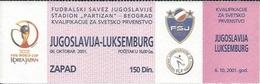 Sport Ticket UL000534 - Football (Soccer / Calcio) Yugoslavia Vs Luxembourg: 2001-10-06 - Tickets D'entrée