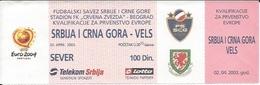 Sport Ticket UL000540 - Football (Soccer / Calcio) Serbia & Montenegro Vs Wales: 2003-04-02 - Tickets D'entrée