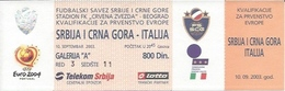 Sport Ticket UL000544 - Football (Soccer / Calcio) Serbia & Montenegro Vs Italy: 2003-09-10 - Tickets D'entrée