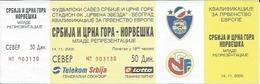 Sport Ticket UL000546 - Football (Soccer / Calcio) Serbia & Montenegro Vs Norway: 2003-11-14 - Tickets D'entrée