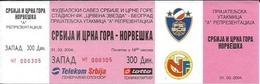 Sport Ticket UL000551 - Football (Soccer / Calcio) Serbia & Montenegro Vs Norway: 2004-03-31 - Tickets D'entrée