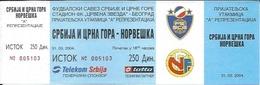 Sport Ticket UL000552 - Football (Soccer / Calcio) Serbia & Montenegro Vs Norway: 2004-03-31 - Tickets D'entrée