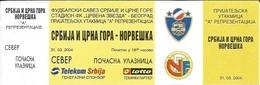 Sport Ticket UL000553 - Football (Soccer / Calcio) Serbia & Montenegro Vs Norway: 2004-03-31 - Tickets D'entrée