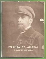 Lisboa - Ferreira Do Amaral - O Capitão Sem Medo - República Portuguesa - Estado Novo - Salazar - Portugal - Bücher, Zeitschriften, Comics