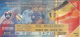 Sport Ticket UL000557 - Football (Soccer / Calcio) Serbia & Montenegro Vs Belgium: 2005-06-04 - Tickets D'entrée