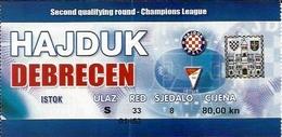 Sport Ticket UL000559 - Football (Soccer / Calcio) Hajduk Split Vs Debrecen: 2005-08-03 - Tickets D'entrée