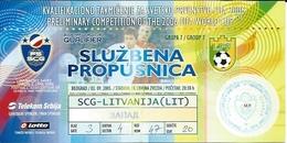Sport Ticket UL000560 - Football (Soccer / Calcio) Serbia & Montenegro Vs Lithuania: 2005-09-03 - Tickets D'entrée