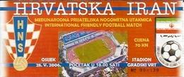 Sport Ticket UL000563 - Football (Soccer / Calcio) Croatia Vs Iran: 2006-05-28 - Tickets D'entrée