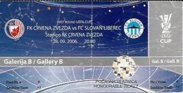 Sport Ticket UL000565 - Football (Soccer / Calcio) Crvena Zvezda (Red Star Belgrade) Vs Slovan Liberec: 2006-09-28 - Tickets D'entrée