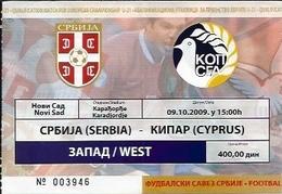 Sport Ticket UL000570 - Football (Soccer / Calcio) Serbia Vs Cyprus: 2009-10-09 - Tickets D'entrée
