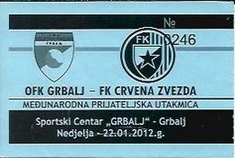 Sport Ticket UL000573 - Football (Soccer / Calcio) OFK Grbalj Radanovici Vs Crvena Zvezda (Red Star Belgrade) 2012-01-22 - Tickets D'entrée