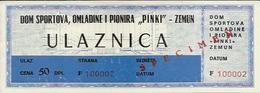 Sport Ticket UL000604 - Dom Sportova Omladine I Pionira Pinki Zemun Belgrade Serbia Yugoslavia - Tickets D'entrée